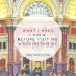 10 Things I Wish I Knew Before My First Trip To Washington DC