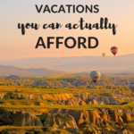 10 Affordable Vacation Ideas To Fuel Your Wanderlust