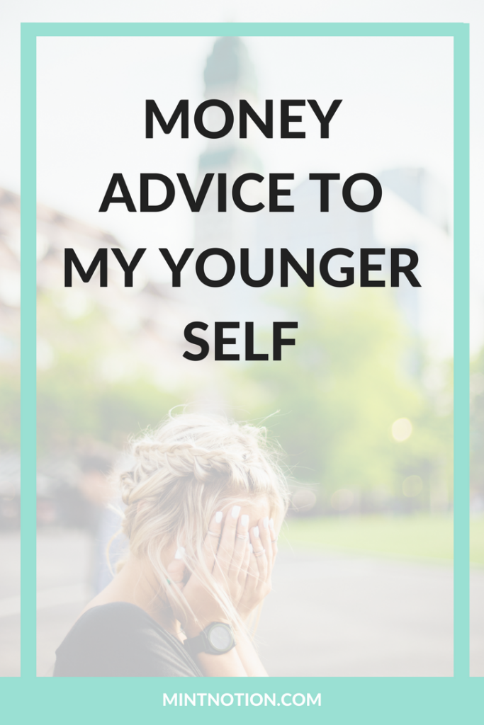 Money Advice I Would Tell My Younger Self