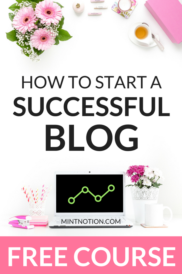 How to start a successful blog: FREE course for beginners