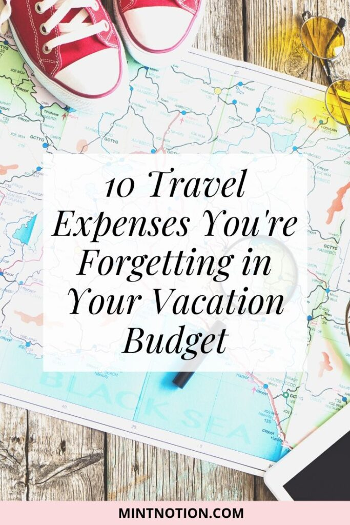 travel expenses you're forgetting in your vacation budget