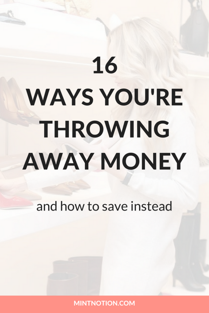 16 ways you're throwing away money