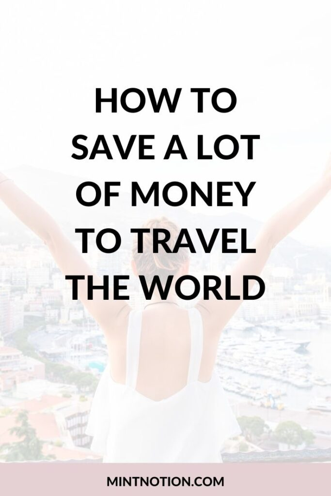 How to save a lot of money to travel the world