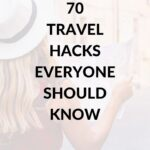 70 Travel Hacks That Everyone Should Know
