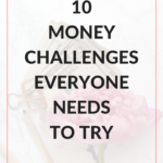 10 Money Challenges Everyone Needs To Try