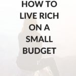 How to live rich on a small budget