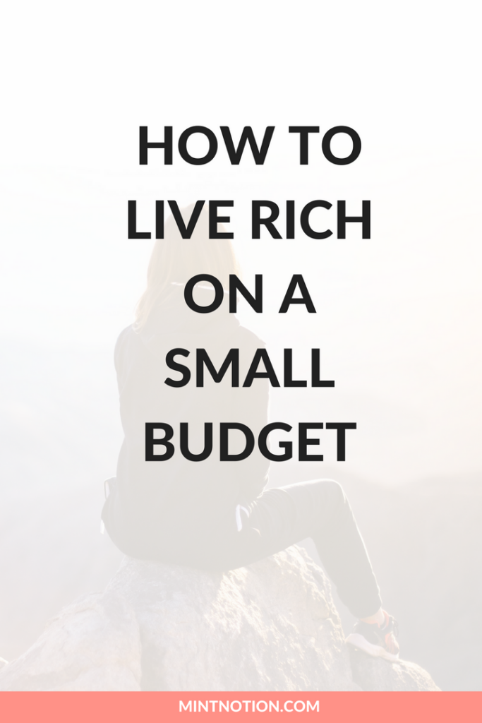 How To Live Rich On A Small Budget - Mint Notion
