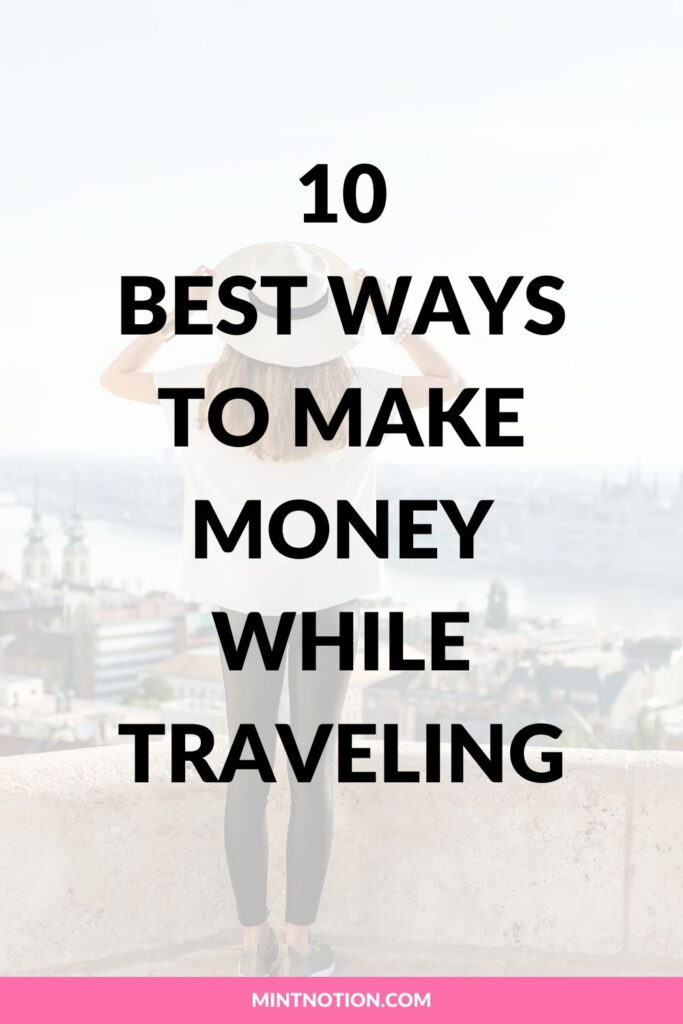10 best ways to make money while traveling