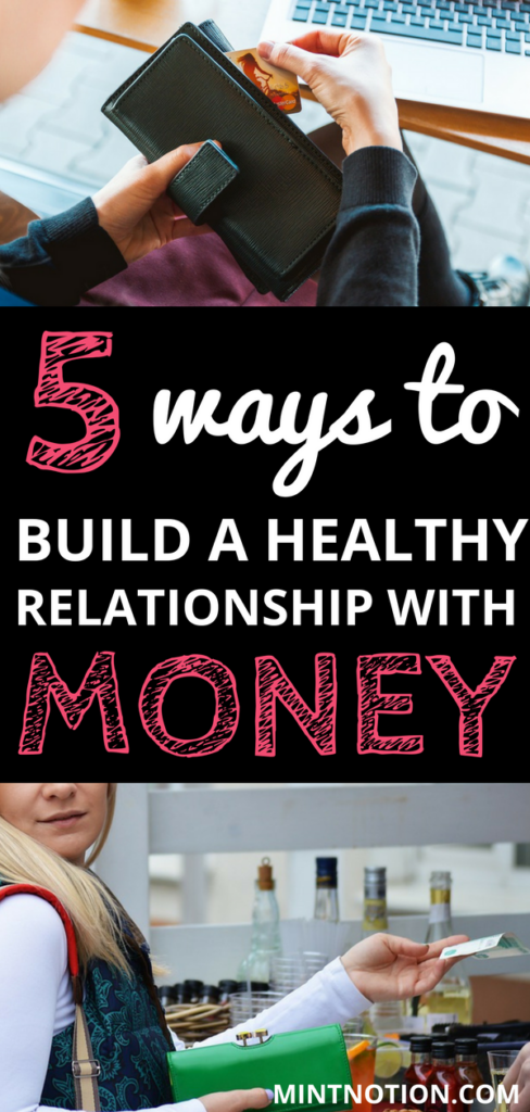 5 Ways To Build A Healthy Relationship With Money (If You Want To Be Rich)