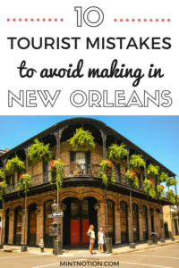 Visiting New Orleans for the first time? Avoid making these 10 tourist mistakes