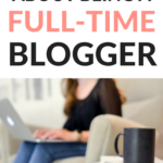 The honest truth about being a full-time blogger