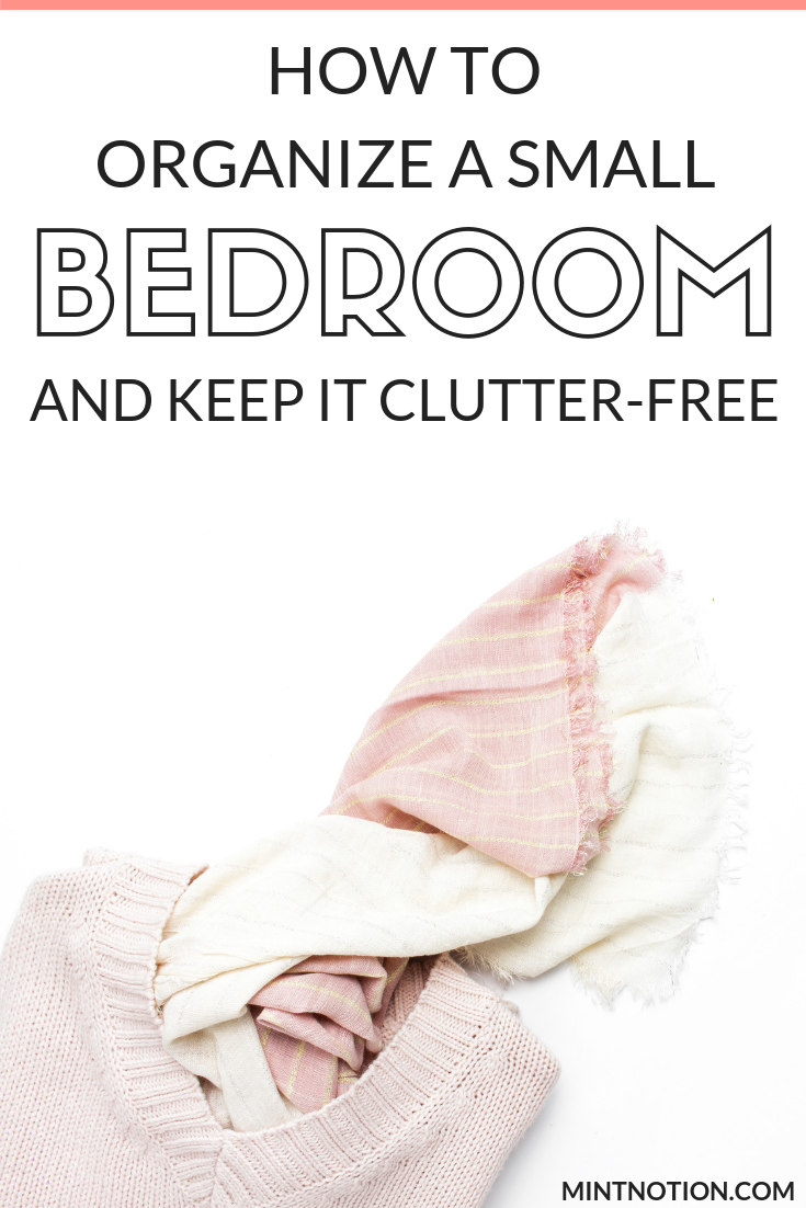 how to organize a small bedroom and keep it clutter-free