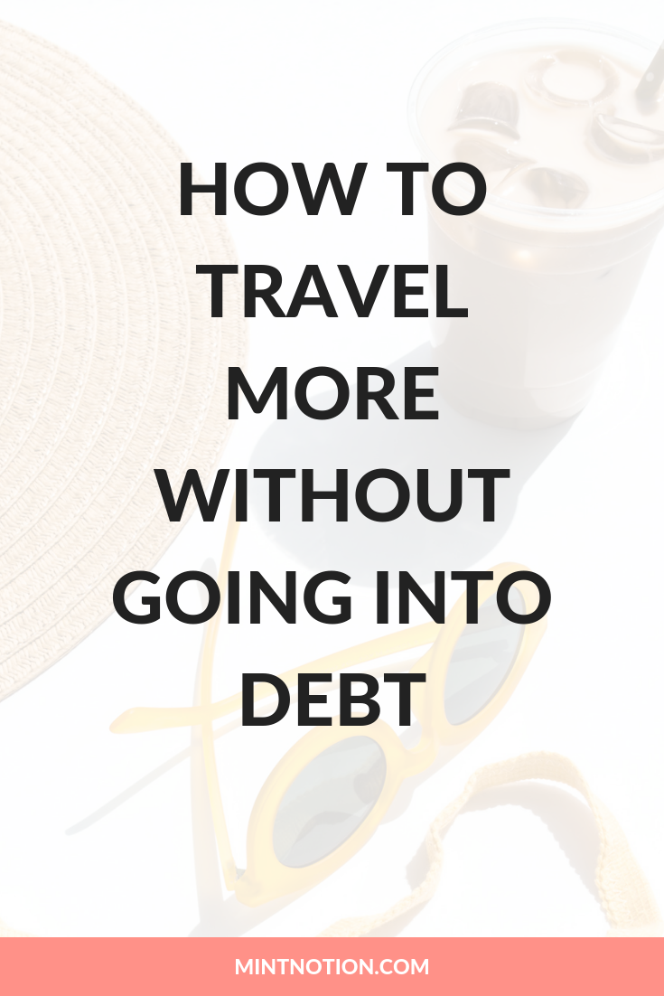 How to travel more without going into debt