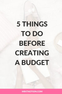 5 Things To Do Before Creating A Budget