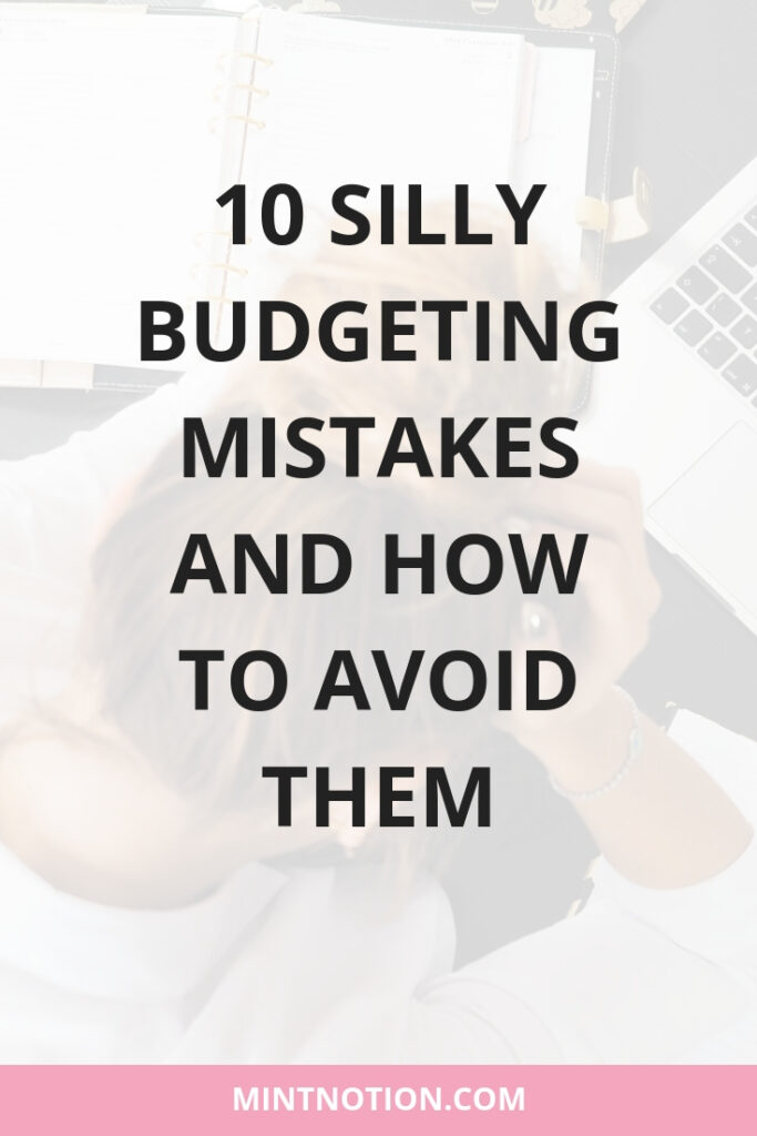 10 Silly Budgeting Mistakes And How To Avoid Them