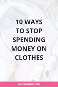 Stop Spending Money On Clothes: 10 Tricks To Kick Your Shopping Habit