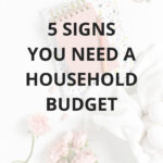 5 signs you need a household budget
