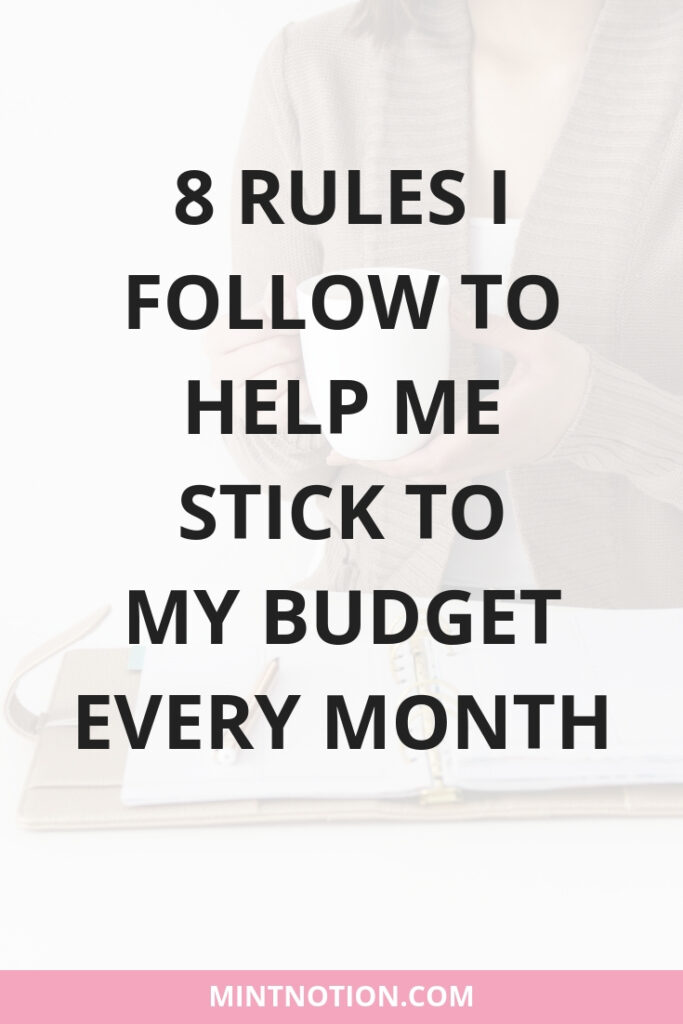 8 Rules I Follow To Help Me Stick To My Budget Every Month