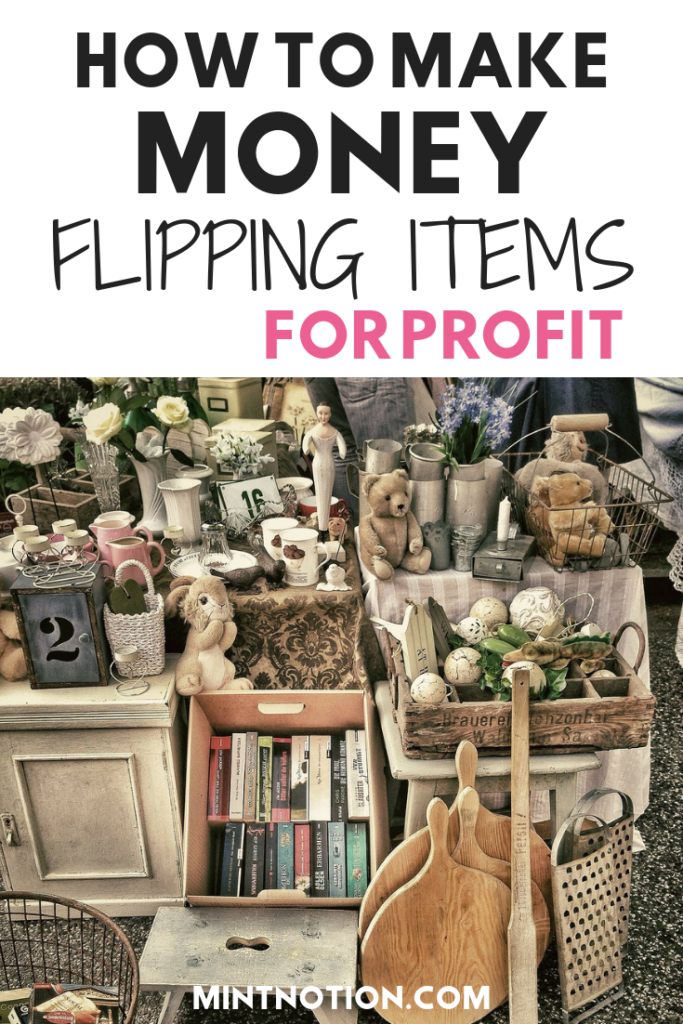 Flea Market Flipping: Make Money Flipping Items For Profit