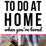 46 things to do at home when you're bored