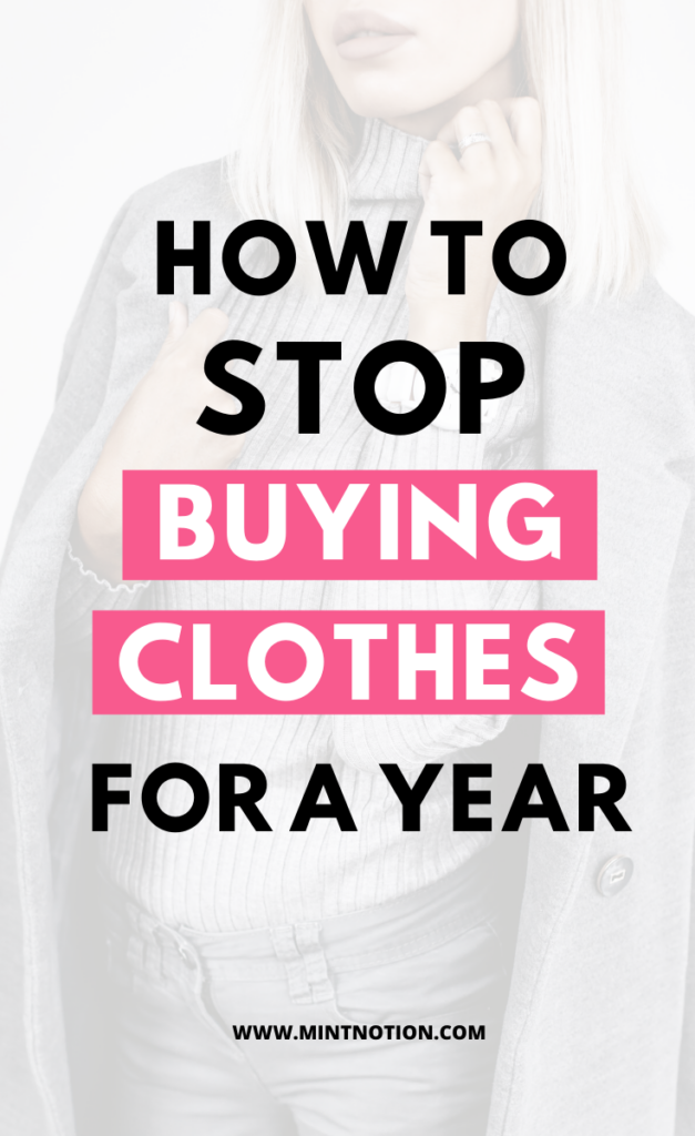 How to stop buying clothes for a year